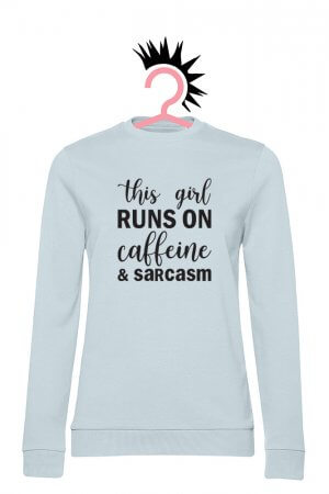 Caffeine and Sarcasm (Woman French Terry Pure Sky)